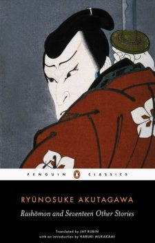Rashomon and Seventeen Other Stories, Ryunosuke Akutagawa