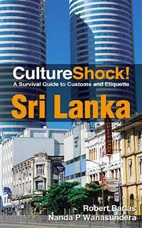 CultureShock! Sri Lanka. A Survival Guide to Customs and Etiquette, Robert Barlas, Nanda P.Wanasundera