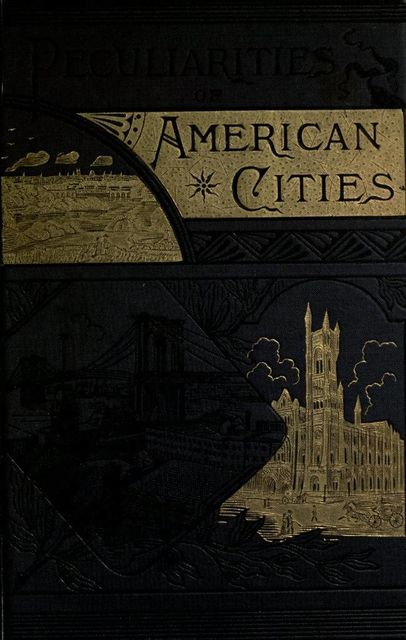 Peculiarities of American Cities, Willard W.Glazier