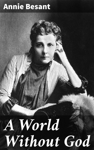 A World Without God, Annie Besant
