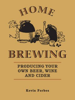 Home Brewing, Kevin Forbes