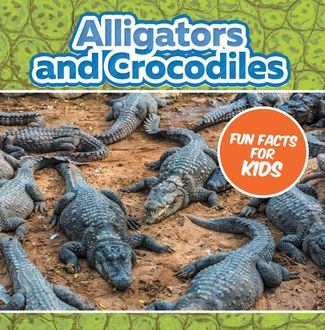 Alligators and Crocodiles Fun Facts For Kids, Baby Professor
