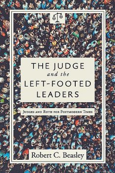 The Judge and the Left-Footed Leaders, Robert Beasley