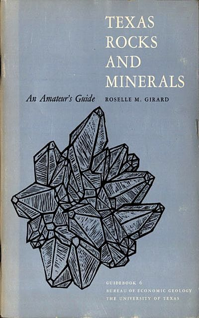 Texas Rocks and Minerals, Roselle M. Girard