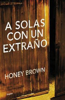 A Solas Con Un Extraño, Honey Brown