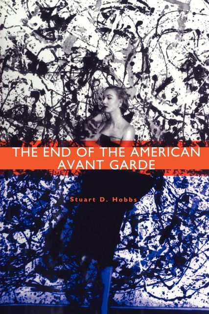 The End of the American Avant Garde, Stuart D.Hobbs