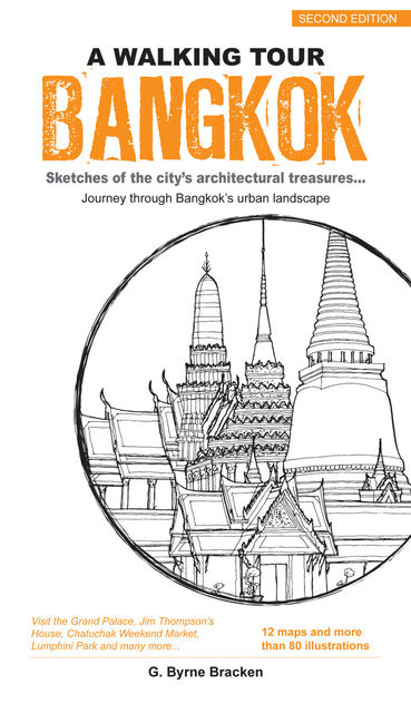 A Walking Tour Bangkok. Sketches of the city's architectural treasures, Gregory Byrne Bracken