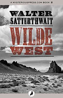Wilde West, Walter Satterthwait