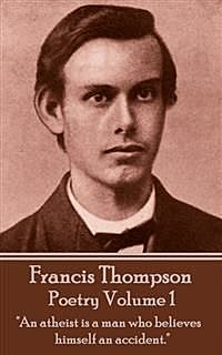 The Poetry Of Francis Thompson, Francis Thompson