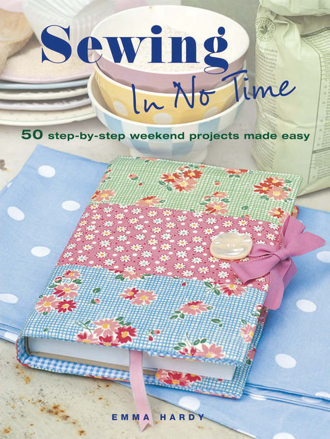 Sewing in No Time, Emma Hardy