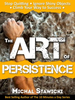 The Art of Persistence, Michal Stawicki