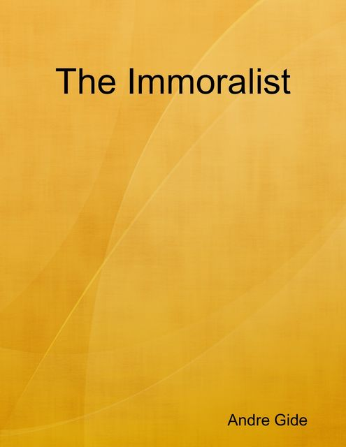 The Immoralist, André Gide