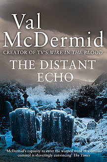 The Distant Echo, Val McDermid