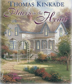 Places in the Heart, Thomas Kinkade