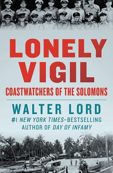 Lonely Vigil, Walter Lord