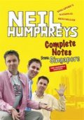 Complete Notes from Singapore. The Omnibus Edition, Neil Humphreys