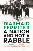A Nation and not a Rabble, Diarmaid Ferriter