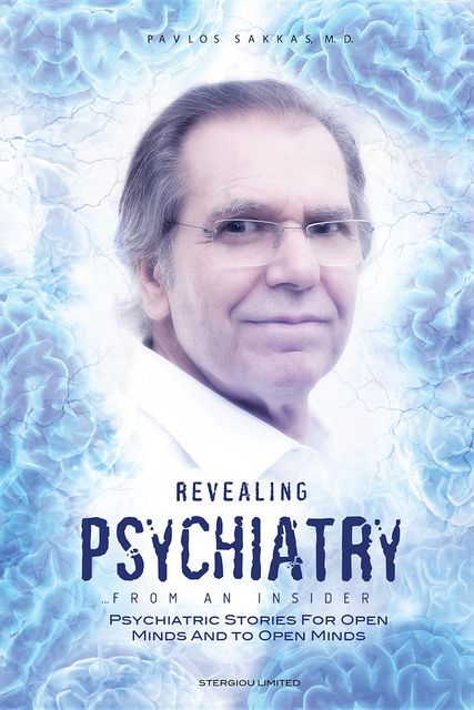 Revealing Psychiatry… From an Insider, Pavlos Sakkas