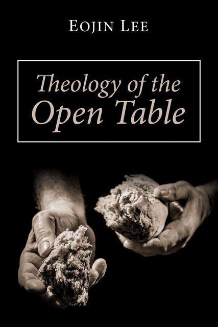 Theology of the Open Table, Eojin Lee
