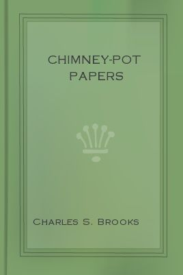 Chimney-Pot Papers, Charles S.Brooks