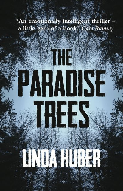 The Paradise Trees, Linda Huber