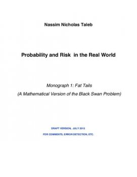 Probability and Risk in the Real World Monograph 1: Fat Tails, Nassim Nicholas Taleb