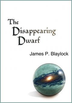 The Disappearing Dwarf, James Blaylock