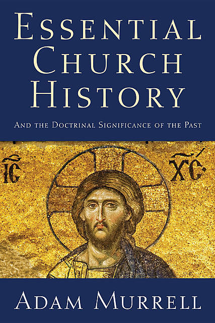 Essential Church History, Adam Murrell
