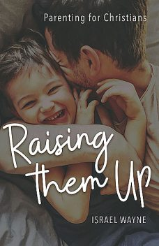 Raising Them Up, Israel Wayne