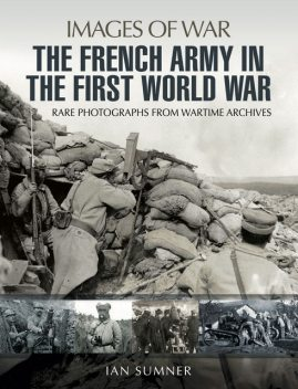The French Army in the First World War, Ian Sumner