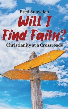 Will I Find Faith, Fred Snowden