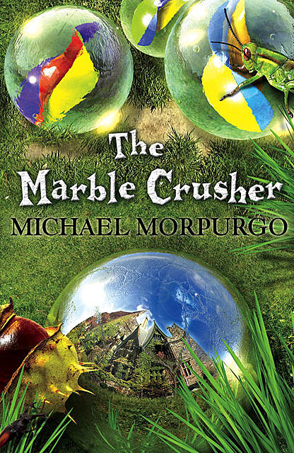 The Marble Crusher, Michael Morpurgo