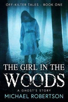 The Girl in the Woods, Michael Robertson