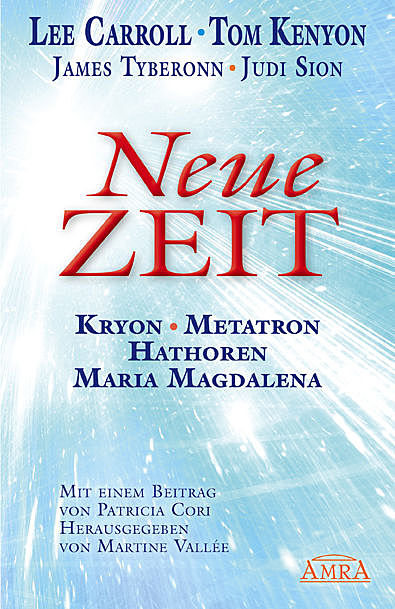 Neue Zeit, Lee Carroll, Judi Sion, Tom Kenyon, James Tyberonn