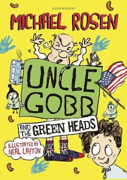 Uncle Gobb And The Green Heads, Michael Rosen