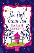 The Park Bench Test: HarperImpulse Contemporary Romance, Sarah Lefebve