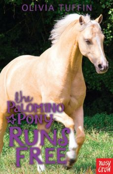 The Palomino Pony Runs Free, Olivia Tuffin