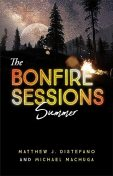 The Bonfire Sessions, Matthew J Distefano, Michael Machuga