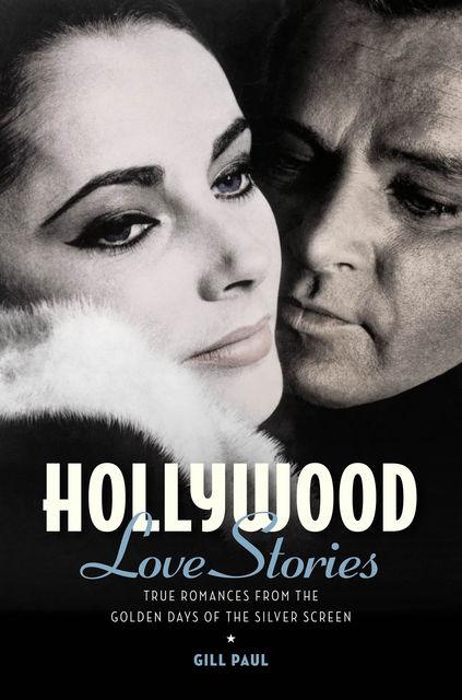 Hollywood Love Stories, Gill Paul