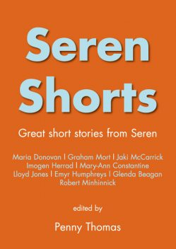 Seren Shorts 1, Edited by Penny Thomas