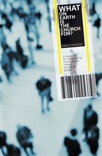 What on Earth is the Church For, David Devenish