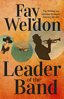 Leader Of The Band, Fay Weldon