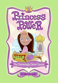 Princess Power #2: The Charmingly Clever Cousin, Suzanne Williams