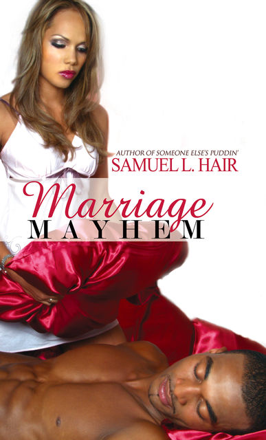 Marriage Mayhem, Samuel L. Hair