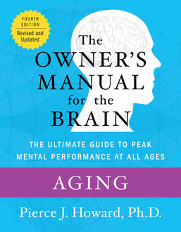 Aging: The Owner's Manual, Pierce Howard