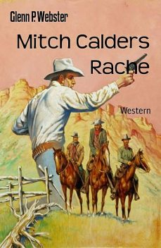 Mitch Calders Rache, Glenn P. Webster