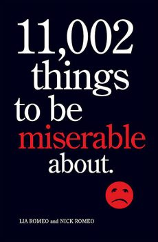 11,002 Things to Be Miserable About, Lia Romeo, Nick Romeo