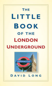 The Little Book of the London Underground, David Long