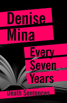 Every Seven Years, Denise Mina