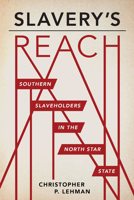 Slavery's Reach, Christopher Lehman